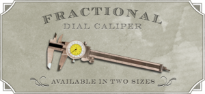 Fractional-Decimal Dial Calipers, available at Hardwick's